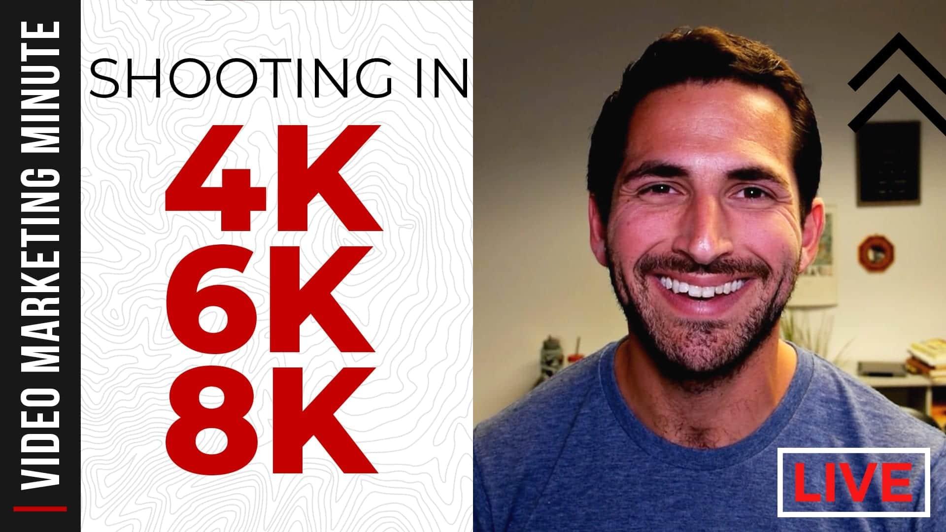 Shooting video in 4K, 6K, 8K